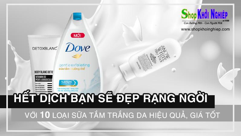 Hết dịch bạn sẽ đẹp rạng ngời với 10 loại sữa tắm trắng da hiệu quả, giá tốt