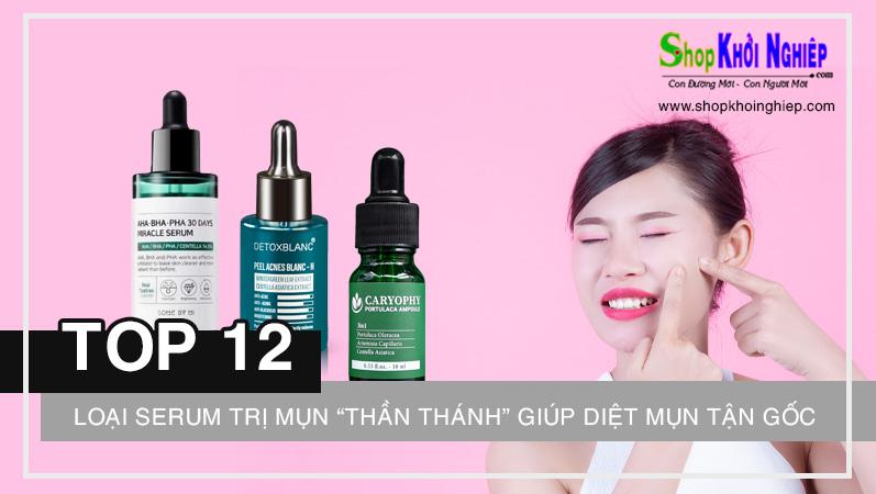 """Top 12 loại serum trị mụn """"thần thánh"""" giúp diệt mụn tận gốc"""