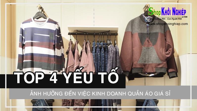 Một số yếu tố ảnh hưởng đến việc kinh doanh quần áo giá sỉ