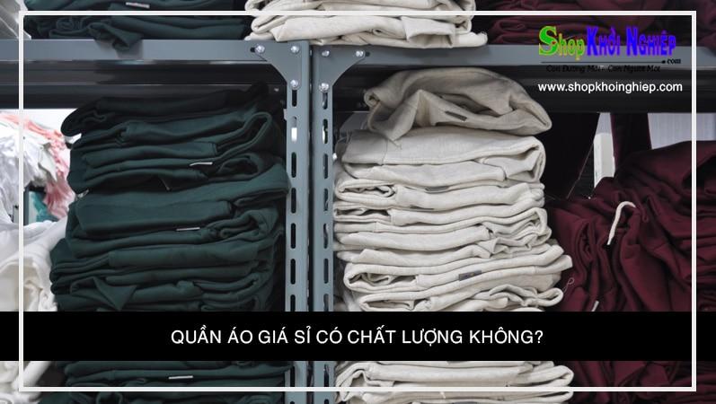 Quần áo giá sỉ có chất lượng không?