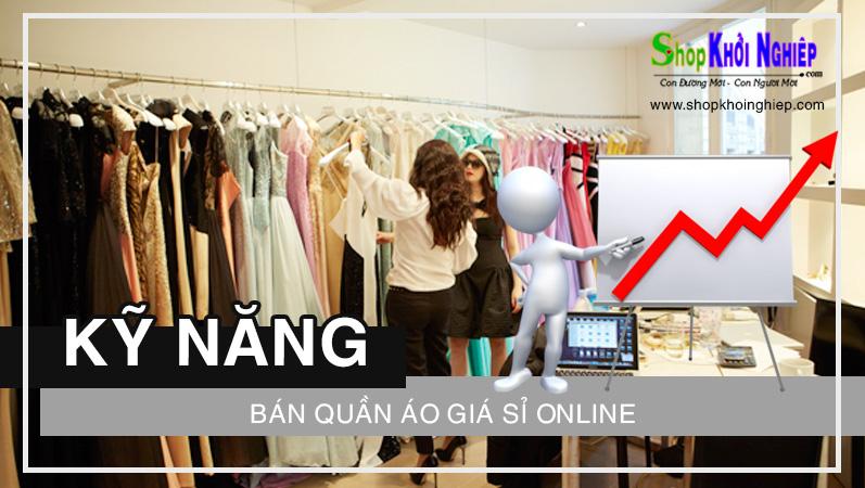 Kỹ năng bán quần áo giá sỉ Online