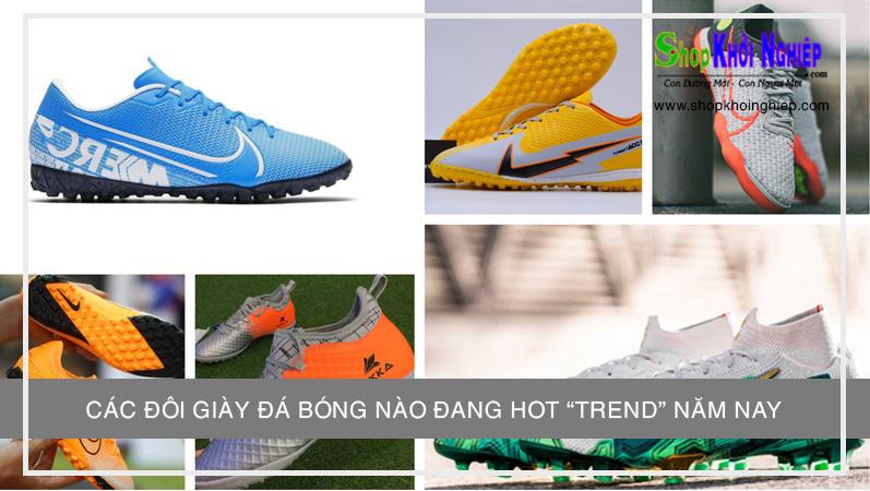 """Các đôi giày đá bóng nào đang hot """"trend"""" năm nay"""