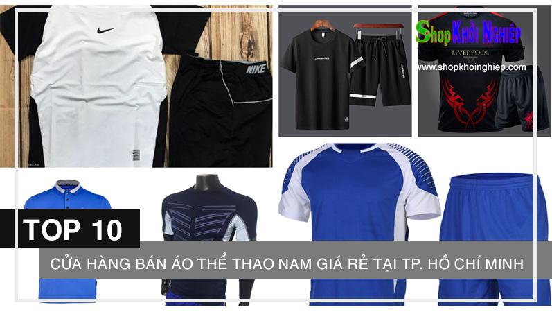 Lưu nhanh 10 cửa hàng bán áo thể thao nam giá rẻ tại TP. Hồ Chí Minh