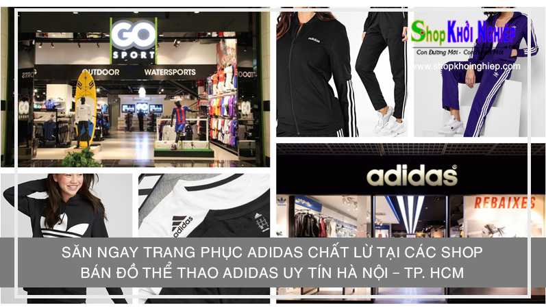 Săn ngay trang phục Adidas chất lừ tại các shop bán đồ thể thao Adidas uy tín Hà Nội – TP. Hồ Chí Minh