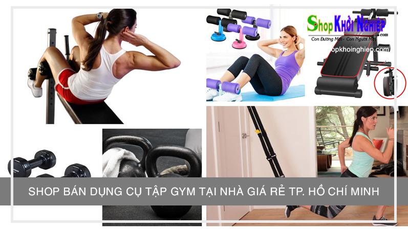 Shop bán dụng cụ tập gym tại nhà giá rẻ TP. Hồ Chí Minh