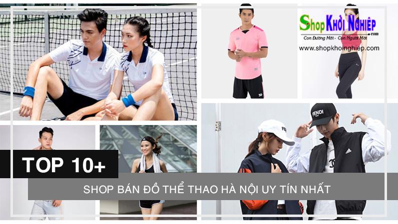 Mua sắm dễ dàng tại 10+ shop bán đồ thể thao Hà Nội uy tín nhất