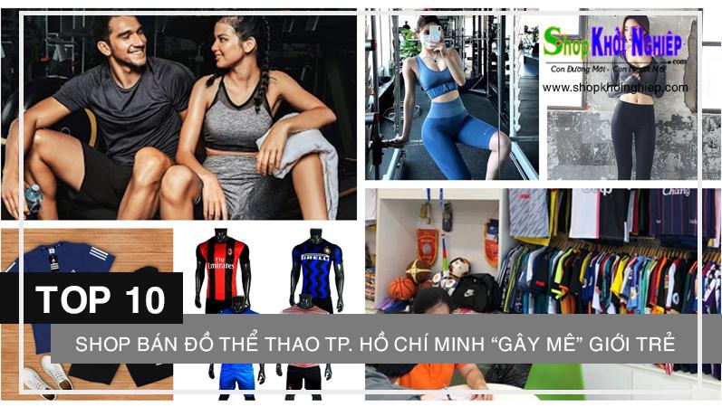 """TOP 10 shop bán đồ thể thao TP. Hồ Chí Minh """"gây mê"""" giới trẻ hiện nay"""