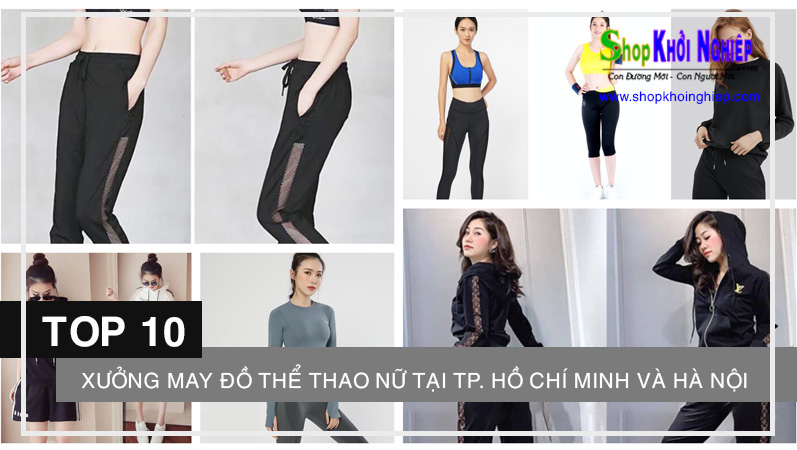 TOP 10 xưởng may đồ thể thao nữ tại TP. Hồ Chí Minh và Hà Nội